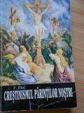 P. BLAJ--CRESTINISMUL PARINTILOR NOSTRI