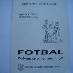 Fotbal. Probleme de antrenament si joc - Teodor Petrescu, Ovidiu Dehelean