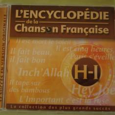 ENCICLOPEDIA CANTECULUI FRANCEZ Litera H-I - C D Original ca NOU - Muzica Pop universal records