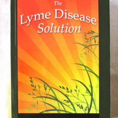 """THE LYME DISEASE SOLUTION"", Kenneth B. Singleton, 2008. Carte noua, Alta editura"