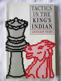 "Cumpara ieftin ""TACTICS IN THE KING'S INDIAN"", Gennady Nesis, 1992. Sah. Carte in lb. engleza, Alta editura"
