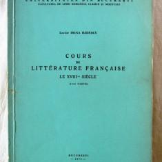 """COURS DE LITTERATURE FRANCAISE -XVIII-e sie."", Irina Badescu, 1975. Litografiat - Curs Limba Franceza"