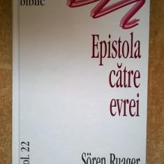 Soren Ruager - Comentariu biblic, vol. 22 Epistola catre evrei