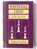 """POSITIONAL CHESS. New Edition"", Shaun Taulbut, 1989. Sah, Alta editura"