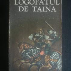 RODICA OJOG BRASOVEANU - LOGOFATUL DE TAINA - Roman, Anul publicarii: 1978