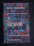 MIHAIL SADOVEANU - SOIMII, 1974