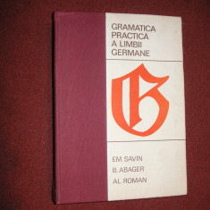 Gramatica practica a limbii germane - Em. Savin, B. Abager, Al. Roman (1968)