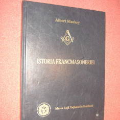 ALBERT MACKEY - ISTORIA FRANCMASONERIEI - MAREA LOJA NATIONALA A ROMANIEI - Carte masonerie
