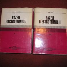 BAZELE ELECTROTEHNICII - I.S. ANTONIU (2 VOL.) - Carti Electrotehnica