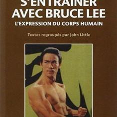 BRUCE LEE  (lb fr)S' ENTRAINER AVEC BRUCE LEE de LEE BRUCE