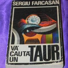 Sergiu Farcasan - Va cauta un taur dedicatie si autograf (5775 - Carte SF