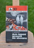 Carte - Am lasat graurii sa zboare - Iv Martinovici (Colectia: Sfinx Nr.30) #261