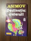 Destinatia: creierul - Isaac Asimov (Teora, 1998)