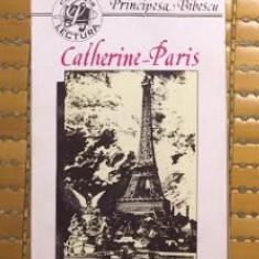 Catherine-Paris / Principesa Bibescu Bibesco - Roman, Anul publicarii: 1996
