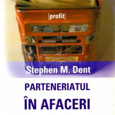 Stephen M. Dent - Parteneriatul in afaceri - 677938 - Carte Management