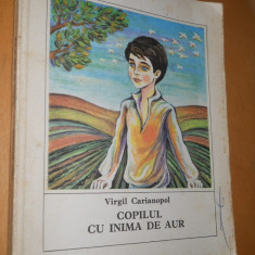 COPILUL CU INIMA DE AUR -POVESTI SI POVESTIRI ISTORICE - VIRGIL CARIANOPOL - Carte de povesti