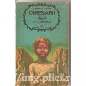 Constantin Chirita - Ciresarii: Aripi de zapada