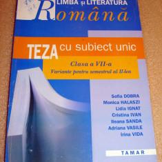 Limba si Literatura Romana Teza cu subiect unic clasa a VII a - Dobra / Ignat - Carte Teste Nationale Altele