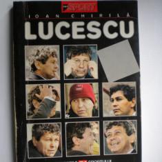 Lucescu - de Ioan Chirila (carte de sport) - Carte sport