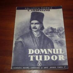 DOMNUL TUDOR ( 1937, rara ) * - Carte veche