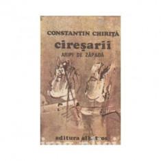 Constantin Chirita - Aripi de zapada (Ciresarii, vol. 4)