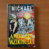 Amiralul vazduhului, autor Michael Moorcock