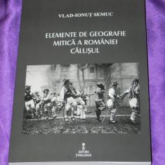 Elemente de geografie mitica a Romaniei. Calusul - Ionut Semuc (f0096