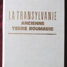 """LA TRANSYLVANIE - ANCIENNE TERRE ROUMAINE"", Ilie Ceausescu, 1983. Carte noua"