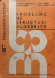 Cumpara ieftin PROBLEME DE STRUCTURI ALGEBRICE - Nastasescu, Tena, Andrei