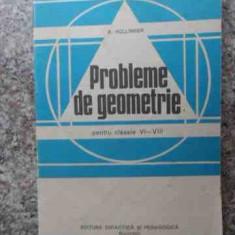 Probleme De Geometrie Pentru Clasele Vi-viii - A.hollinger, 534302 - Carte Matematica