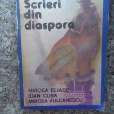 Scrieri Din Diaspora - Mircea Eliade Ioan Cusa Mircea Vulcanescu, 534241 - Filosofie