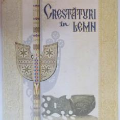 CRESTATURI IN LEMN de RODICA FOTA , ED. INGRIJITA de STEFAN TANCOU, 1979
