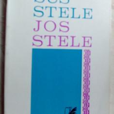 (CONSTANTIN) C. MIU-LERCA - SUS STELE, JOS STELE (POEZII, 1930-1970) [1971] - Carte poezie