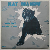 Kat Mandu - I Wanna Dance + How Was I To Know - Disc vinil, vinyl supersingle