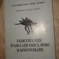 Exercitiul fizic in educatie fizica , sport si kinetoterapie - Septimiu Florian, Alta editura