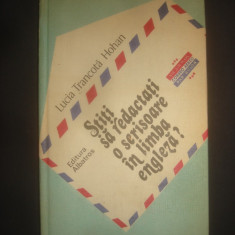 LUCIA TRANCOTA HOHAN - STITI SA REDACTATI O SCRISOARE IN LIMBA ENGLEZA? - Curs Limba Engleza Altele