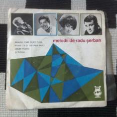 Melodii de Radu Serban badea agemolu dichiseanu disc vinyl single muzica usoara - Muzica Pop electrecord, VINIL