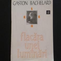 FLACARA UNEI LUMANARI Gaston Bachelard - Carti Crestinism