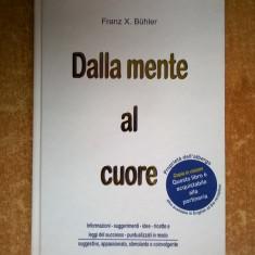 Franz X. Buhler - Dalla mente al cuore - Carte in italiana