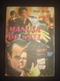 PAUL FEVAL - MANUSA DE OTEL, Alta editura