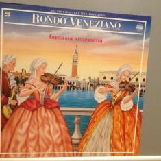 RONDO VENEZIANO - FANTASIA VENEZIANA (1986/RCA rec/Germany) - VINIL/ca Nou - Muzica Clasica ariola