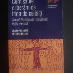 C. ANDRE, P. LEGERON - CUM SA NE ELIBERAM DE FRICA DE CEILALTI