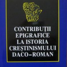 Contributii epigrafice la istoria crestinismului daco-roman - Vasile Parvan - Istorie