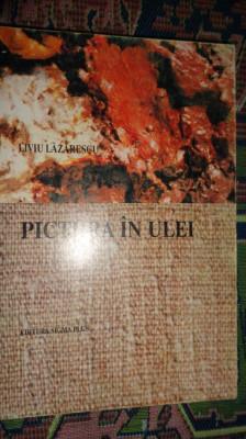 Pictura in ulei an 1996/414pag+30ilustratii- Liviu Lazarescu foto