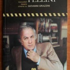 Fellini despre Fellini : convorbiri despre cinema cu Giovanni Grazzini - Carte Cinematografie