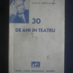 VASILE BREZEANU - 30 DE ANI IN TEATRU {1941} - Carte veche