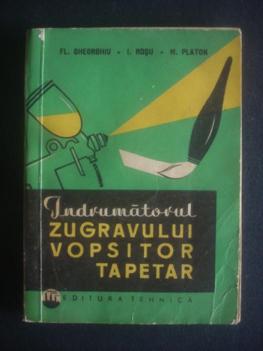 FL. GHEORGHIU. I. ROSU, M. PLATON - INDRUMATORUL ZUGRAVULUI VOPSITOR TAPETAR
