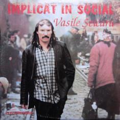 "Vasile Seicaru- ""implicat in social"" LP vinil vinyl - Muzica Folk"