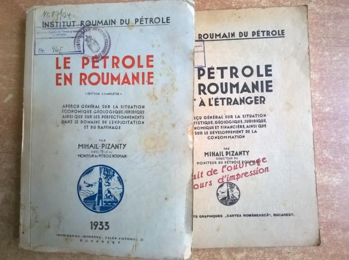 Mihail Pizanty - Le Petrole en Roumanie {1933 + Extrait, 2 volume} foto mare