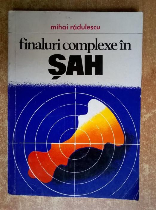 Mihai Radulescu - Finaluri complexe in sah foto mare